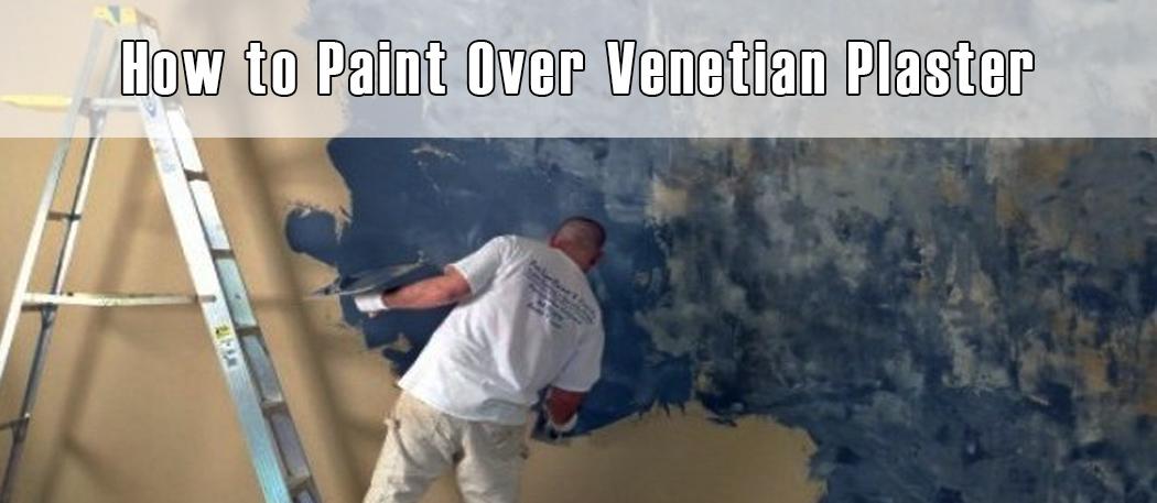 How to Paint Over Venetian Plaster 2
