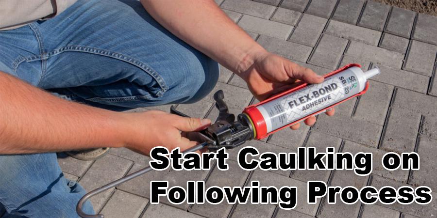 Start Caulking on Following Process