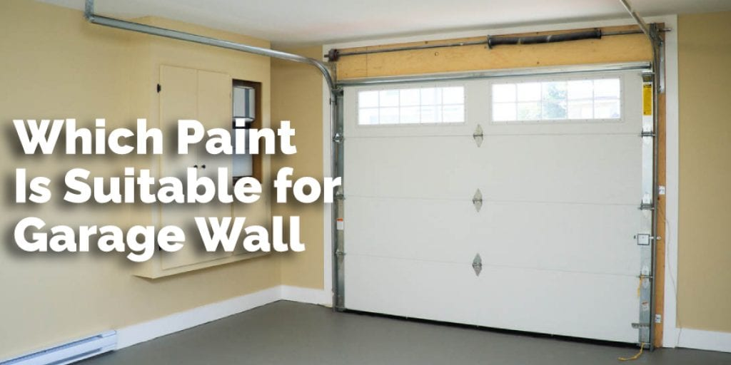 Which Paint Is Suitable for Garage Wall
