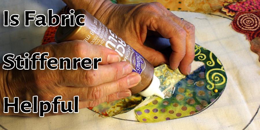 Is Fabric Stiffenrer Helpful