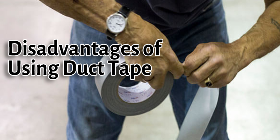 Disadvantages of Using Duct Tape