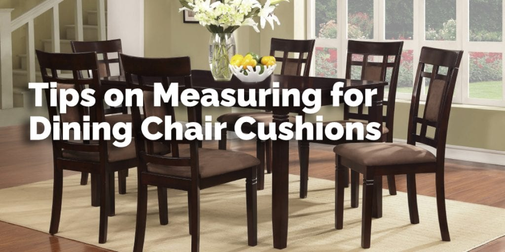 Tips on Measuring for Dining Chair Cushions