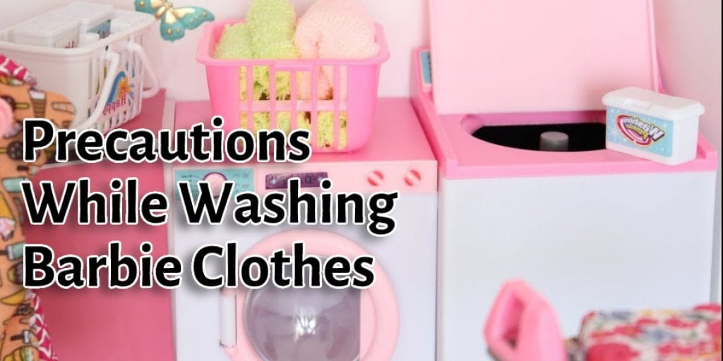 Precautions While Washing Barbie Clothes