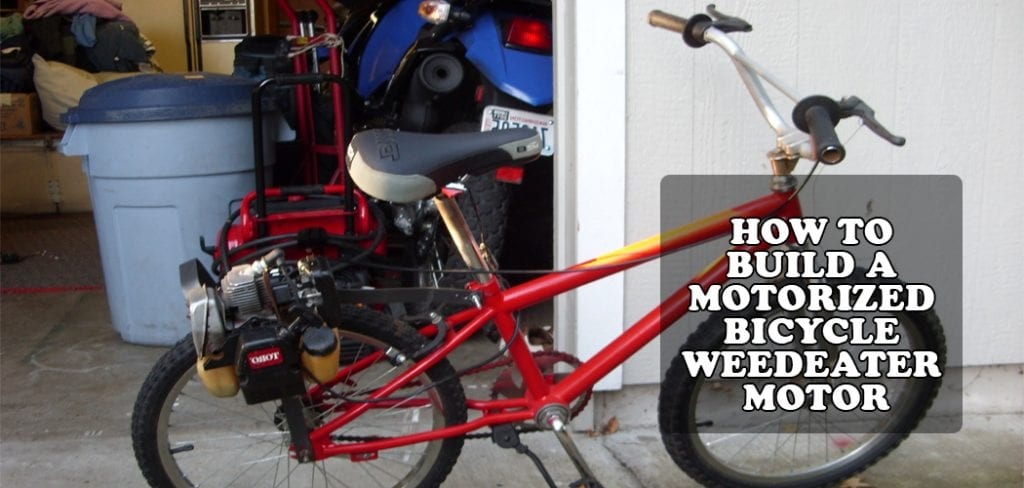 HOW TO BUILD A MOTORIZED BICYCLE WEEDEATER MOTOR