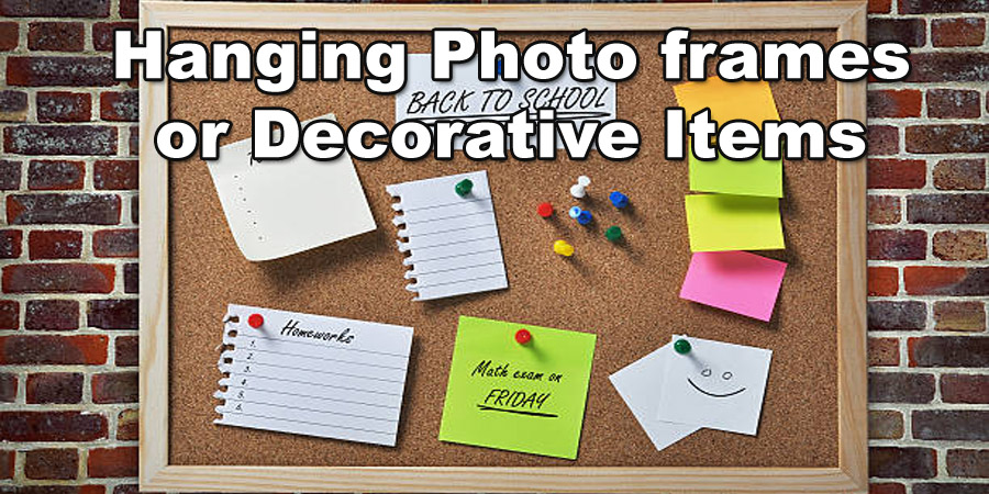 Hang photo frames or decorative items