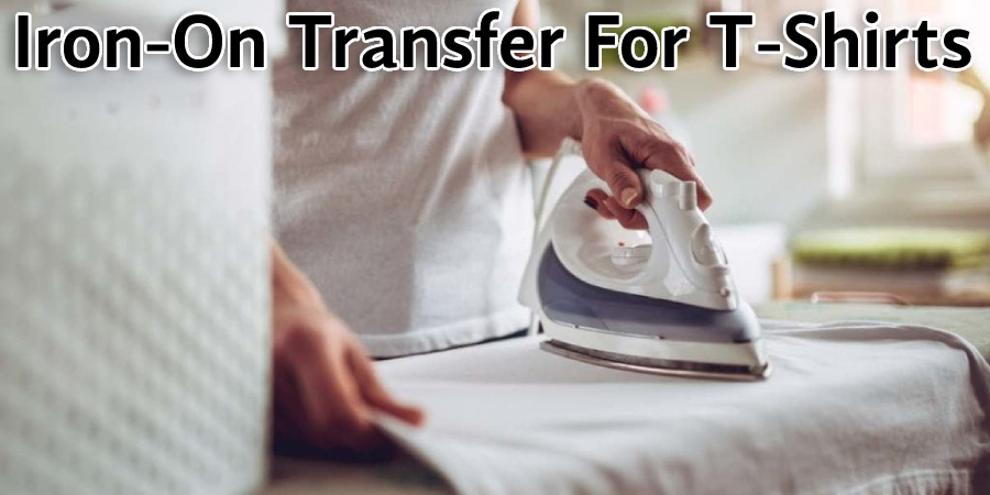 Iron-On Transfer For T-Shirt