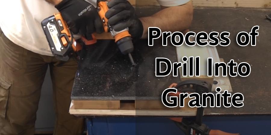 Process of Drill Into Granite
