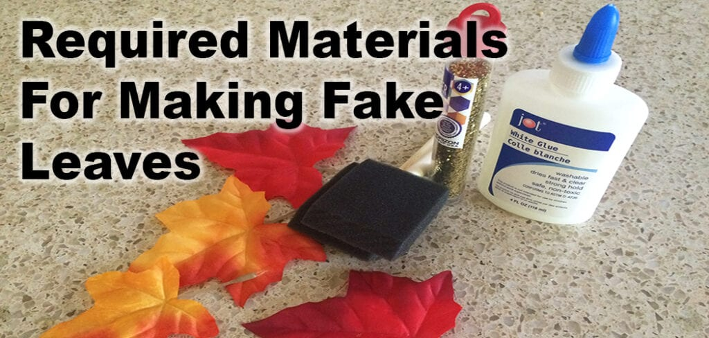 Required Materials For Making Fake Leaves