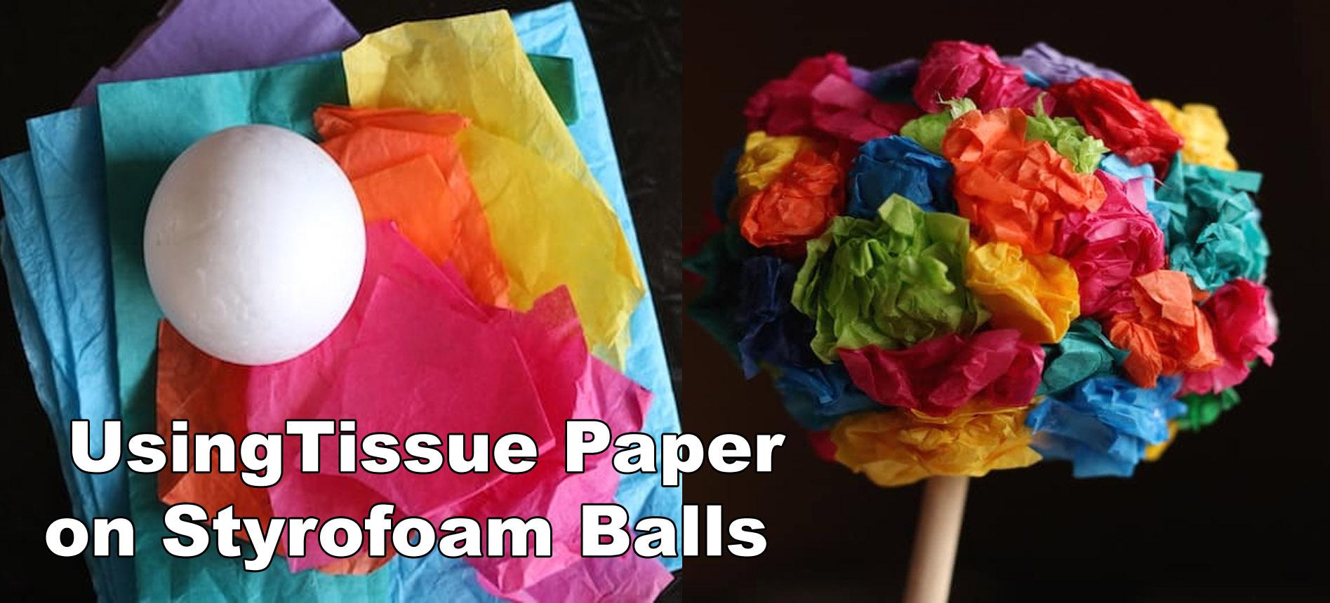 Using tissue paper on Styrofoam Balls