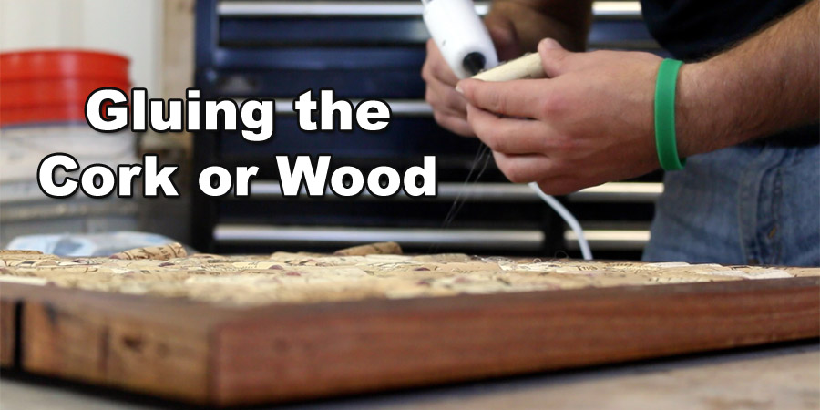 gluing the cork or wood