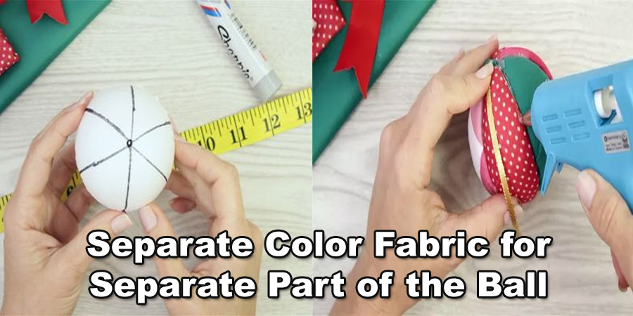 separate color fabric for a separate part of the ball