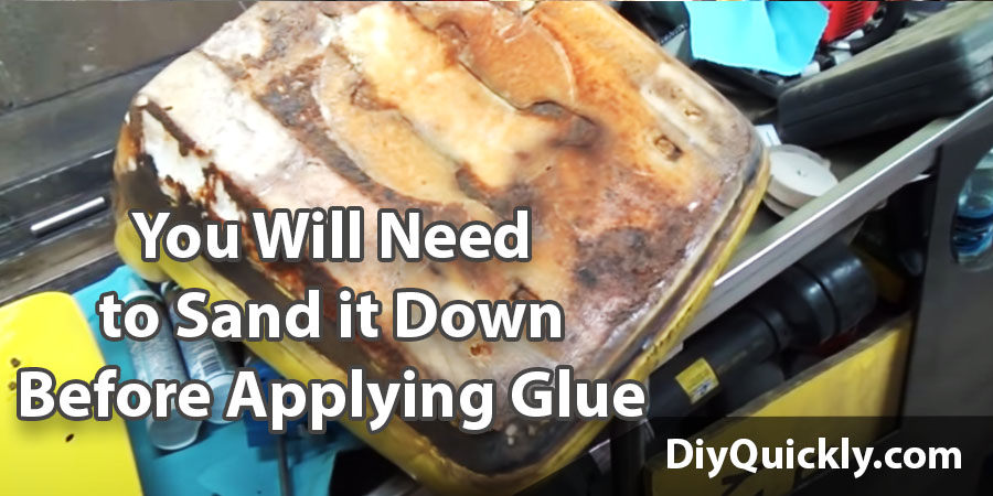 you will need to sand it down before applying glue