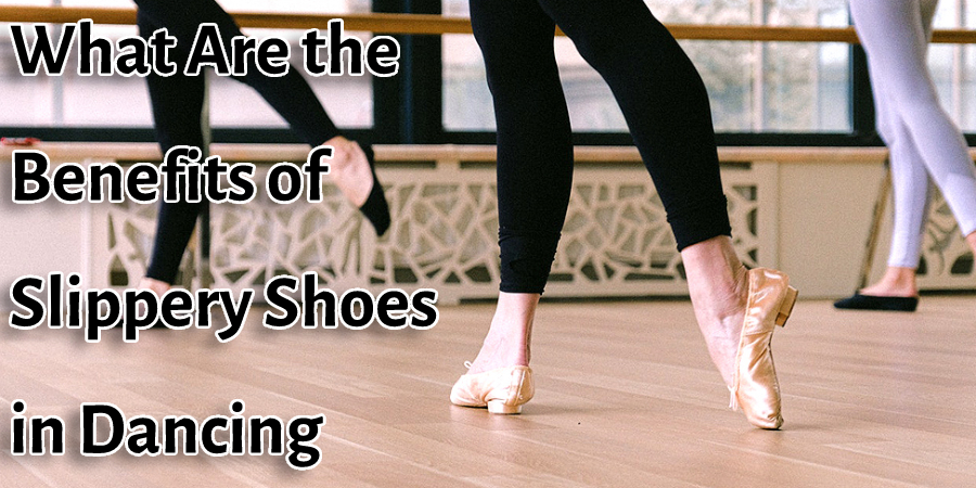 What Are the Benefits of Slippery Shoes in Dancing