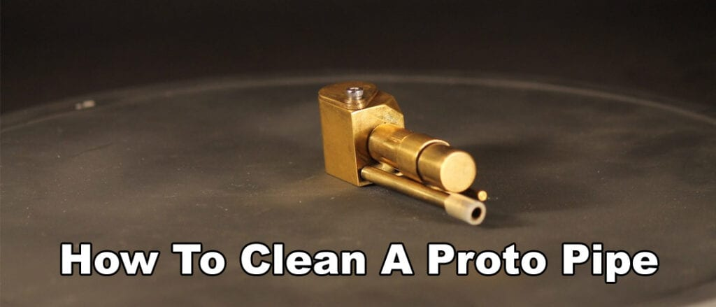 How To Clean A Proto Pipe