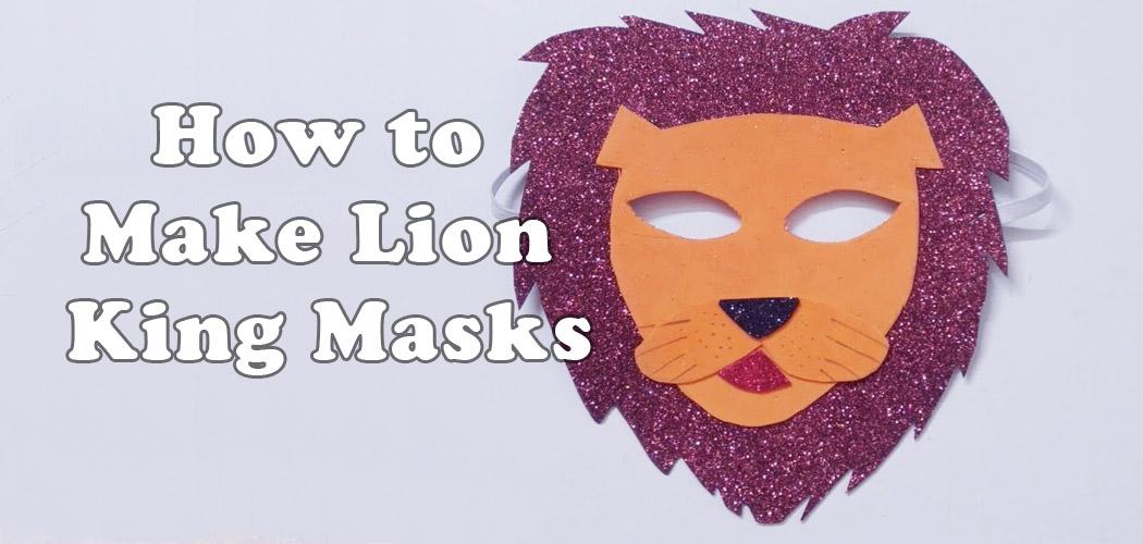 How to Make Lion King Masks