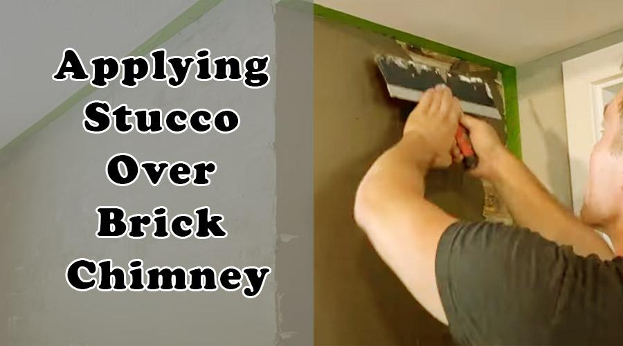 Applying Stucco Over Brick Chimney