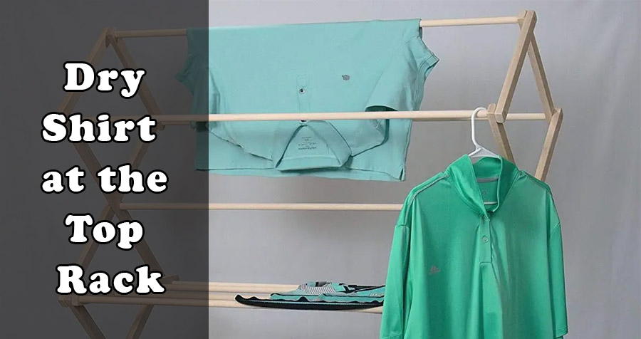 Dry shirt at the top rack