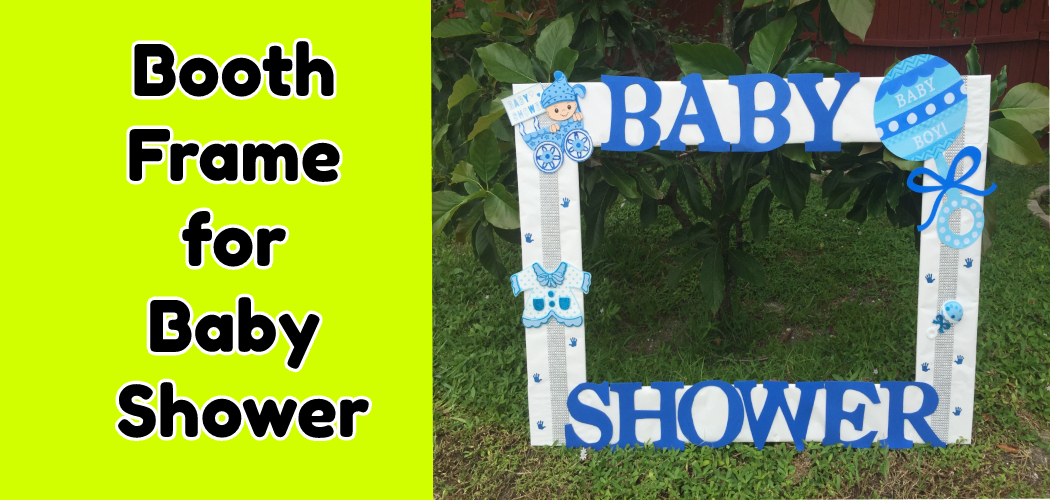 How to Make a Photo Booth Frame for Baby Shower