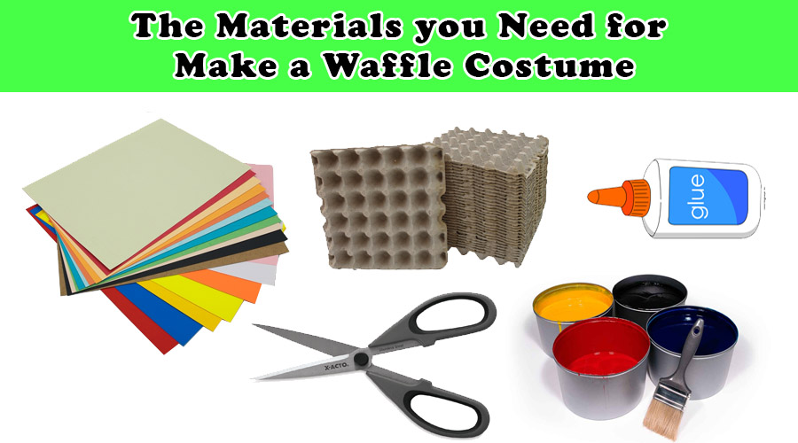 The Materials you Need for Make a Waffle Costume