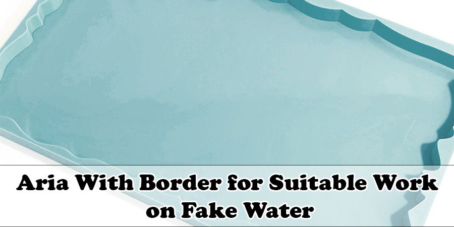 Aria With Border for Suitable Work on Fake Water