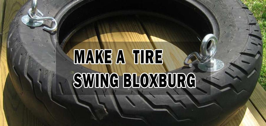 Make a tire swing Bloxburg
