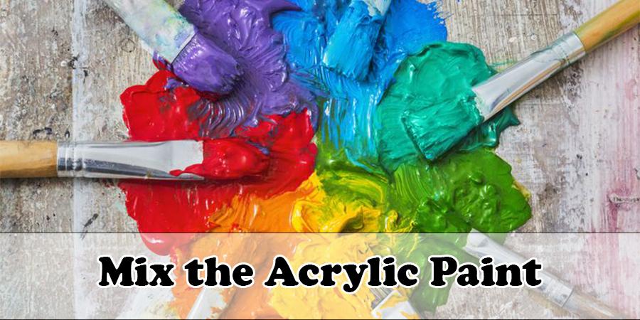 Mix the Acrylic Paint