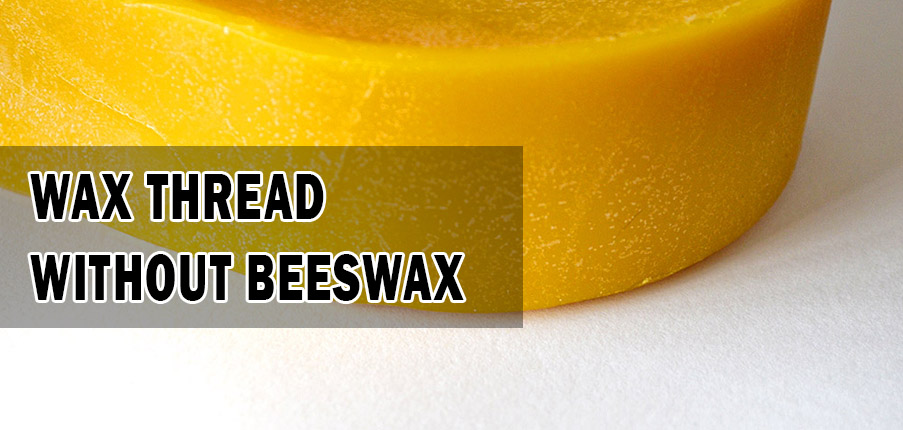 Wax Thread without Beeswax