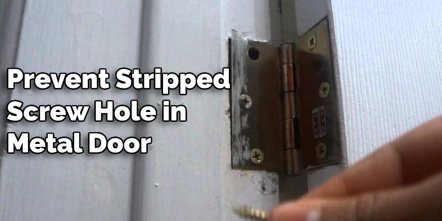 Prevent Stripped Screw Hole in Metal Door
