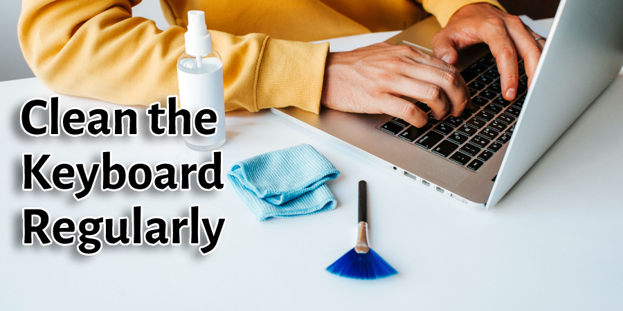 Clean the Keyboard Regularly