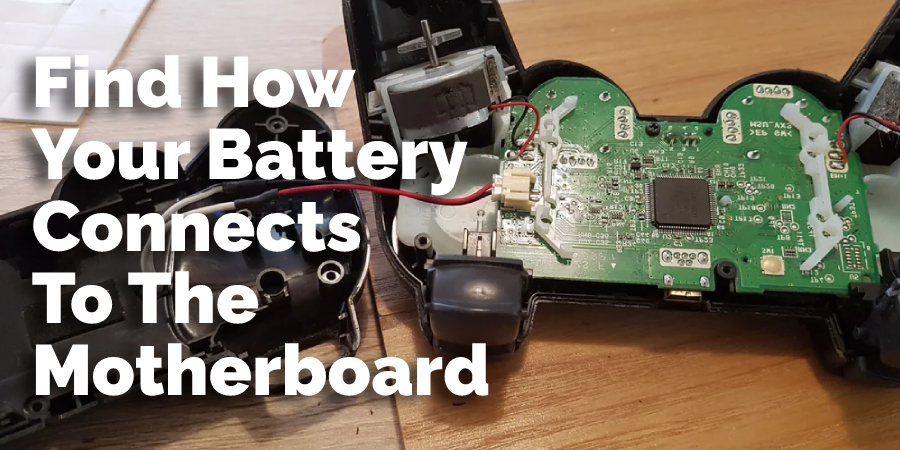 Find How Your Battery Connects To The Motherboard