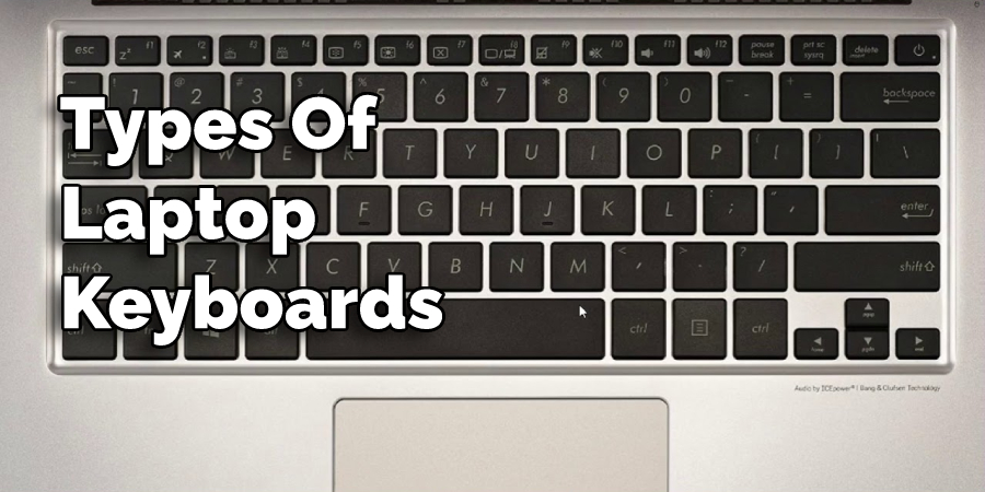 Types Of Laptop Keyboards