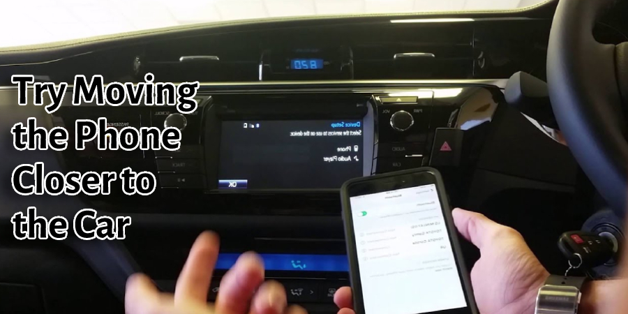 Try Moving the Phone Closer to the Car