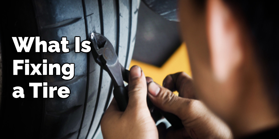What Is Fixing a Tire