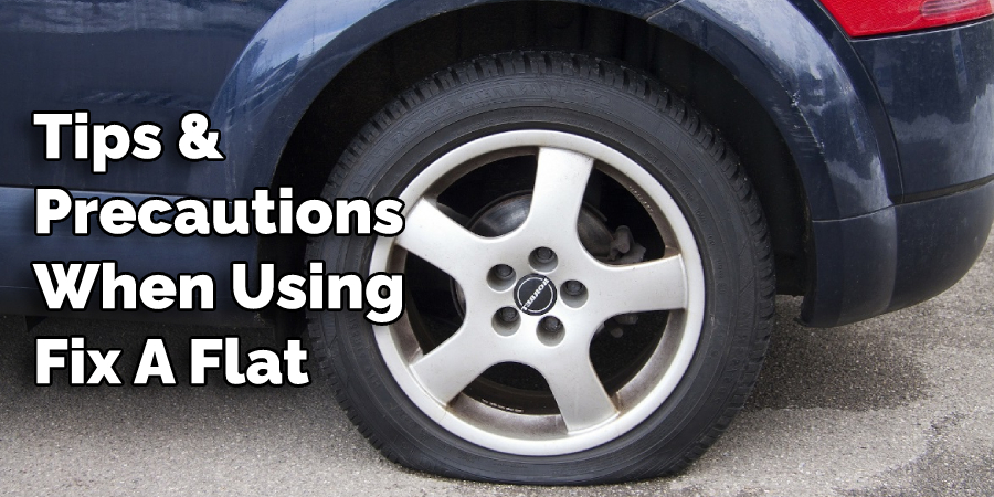 Tips & Precautions When Using Fix a Flat
