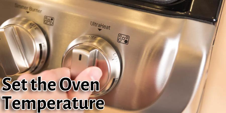 Set the Oven Temperature