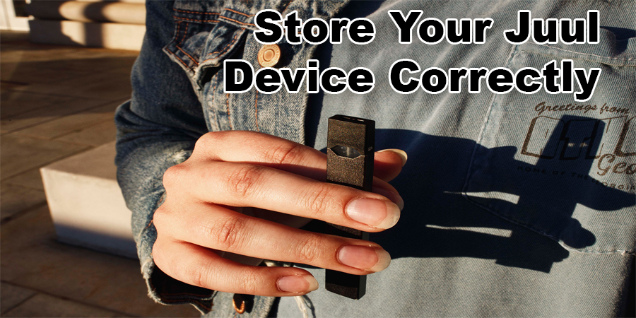 Store Your Juul Device Correctly