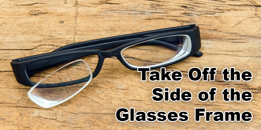 Take Off the Side of the Glasses Frame