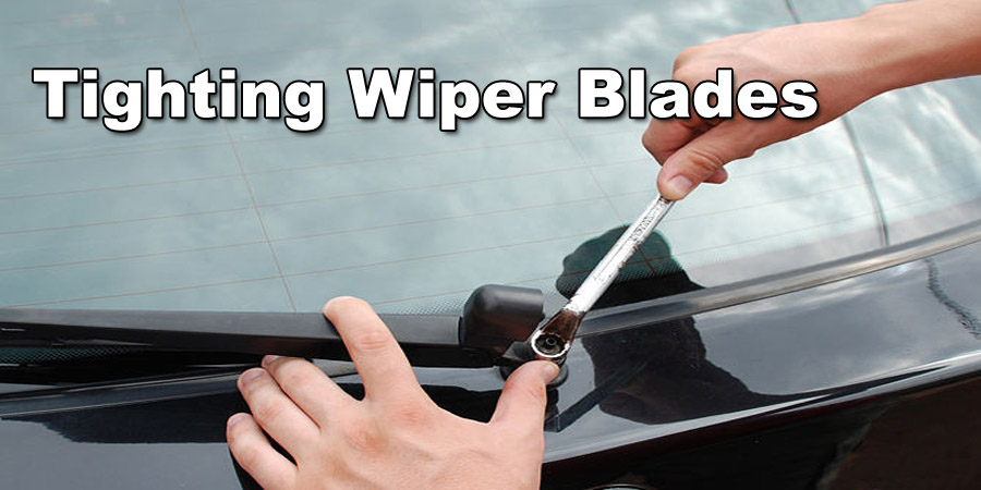 Tighting Wiper Blades
