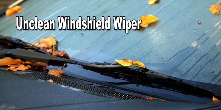 Unclean Windshield Wiper
