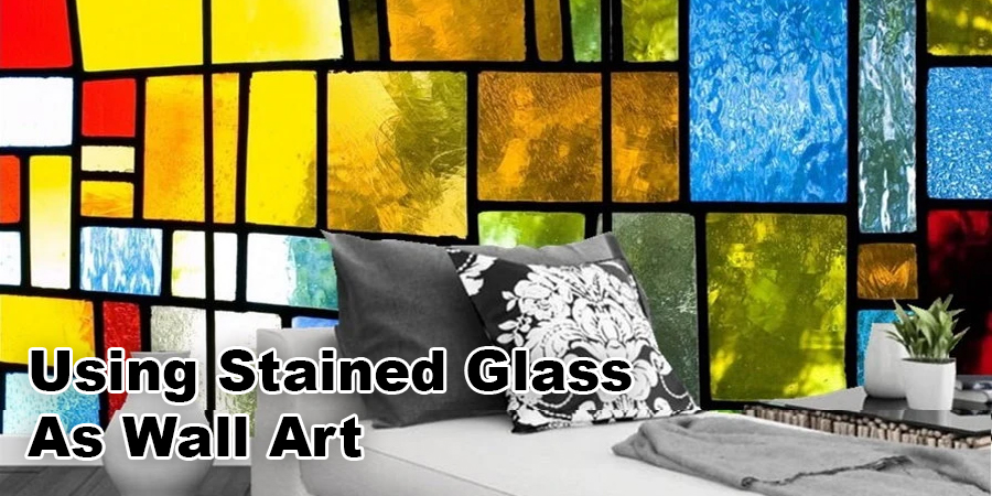 Using Stained Glass As Wall Art
