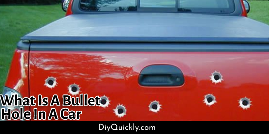 What Is A Bullet Hole In A Car