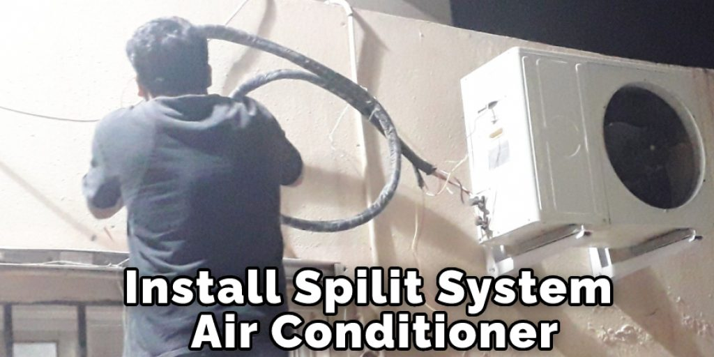 Install Spilit System Air Conditioner