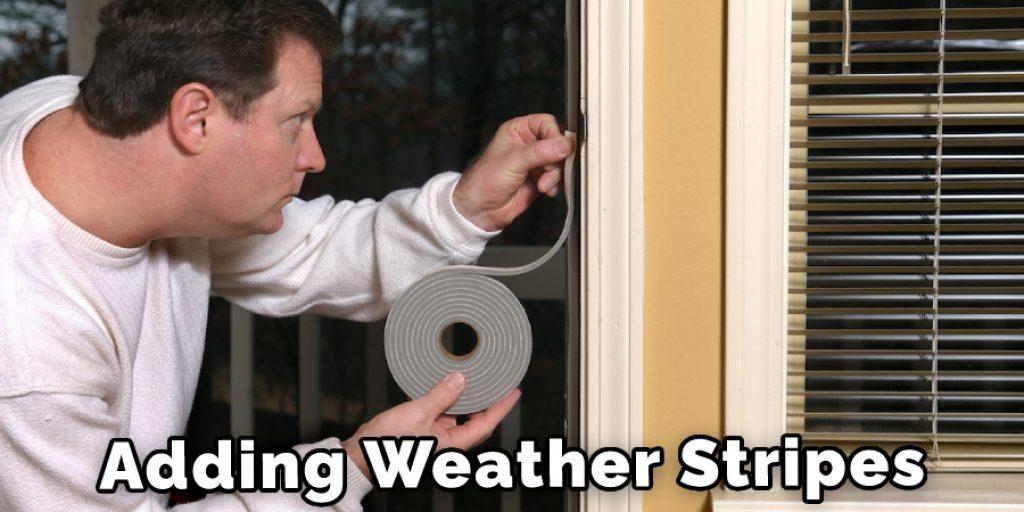 Adding Weather Stripes