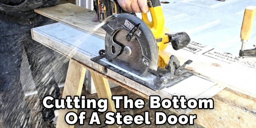 Cutting The Bottom Of A Steel Door
