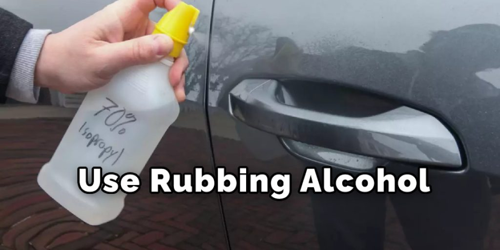 Use rubbing Alcohol