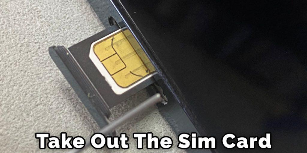 Take Out The Sim Card