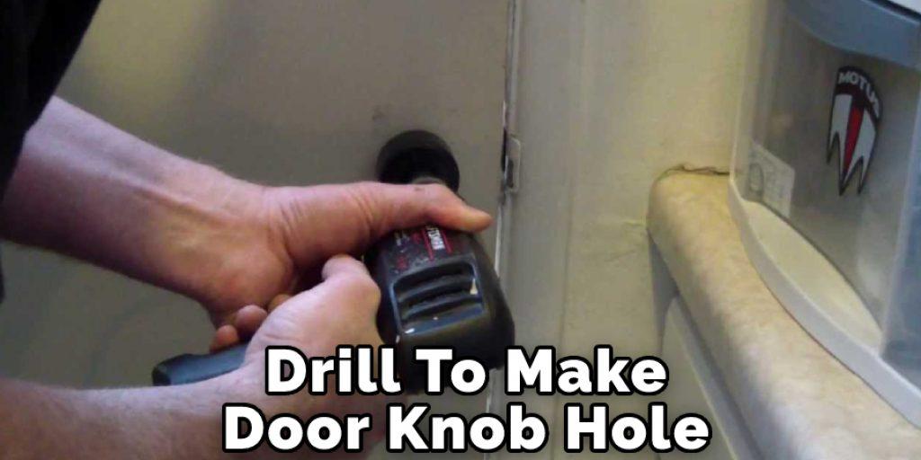 Drill To Make Door Knob Hole