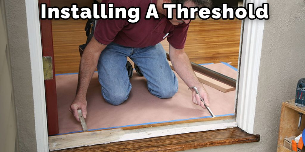 Installing a Thresholds to A door