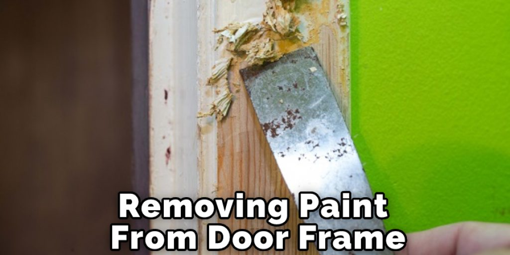 Removing Paint From Door Frame