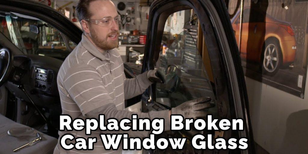 Replacing Broken Car Window Glass